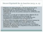 d cret l gislatif du 16 janvier 2013 n 13