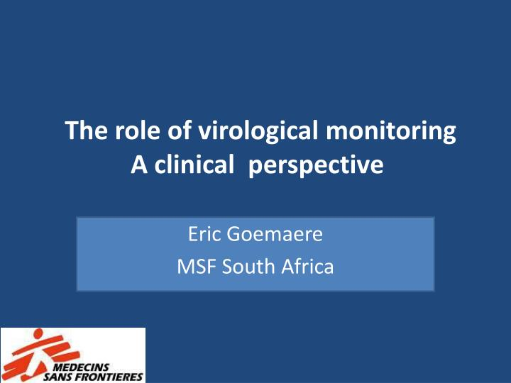 the role of virological monitoring a clinical perspective n.