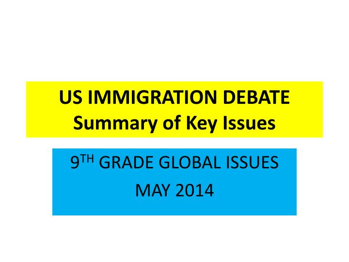 us immigration debate summary of key issues n.