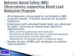 behavior based safety bbs observations supporting blood lead reduction program