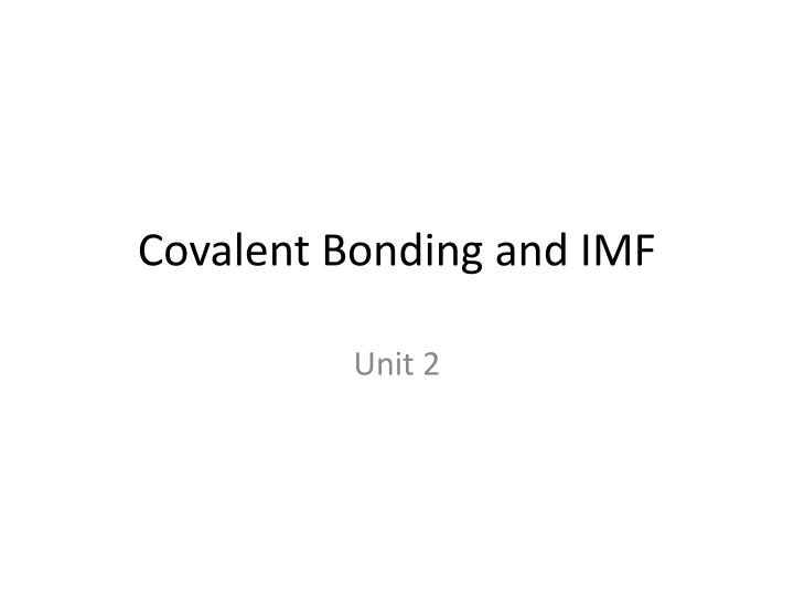 covalent bonding and imf n.
