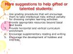 more suggestions to help gifted or talented students