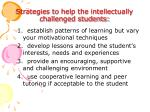 strategies to help the intellectually challenged students