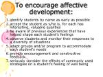to encourage affective development