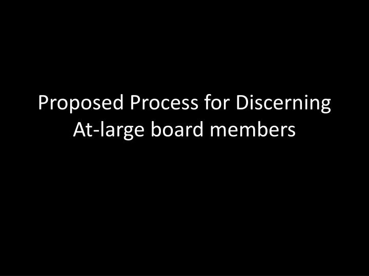 proposed process for discerning at large board members n.