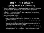 step 4 final selection spring rep council meeting