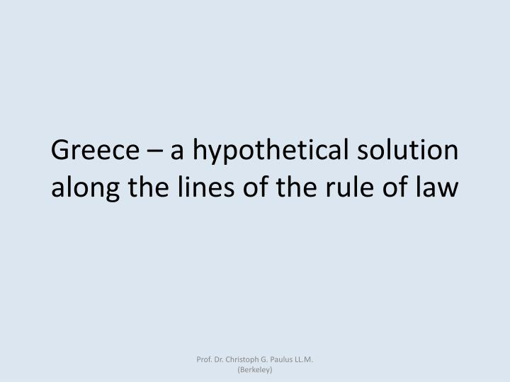 greece a hypothetical solution along the lines of the rule of law n.