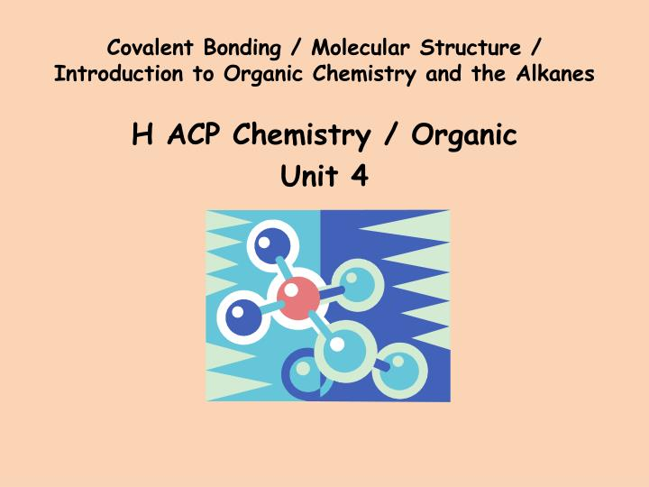 covalent bonding molecular structure introduction to organic chemistry and the alkanes n.