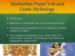 similarities popul vuh and greek mythology