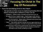focusing on christ in the day of persecution