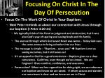 focusing on christ in the day of persecution4