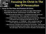 focusing on christ in the day of persecution7