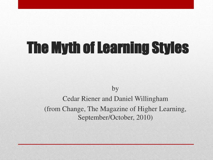 the myth of learning styles n.