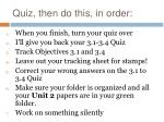 quiz then do this in order