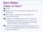 sam slater traitor or hero