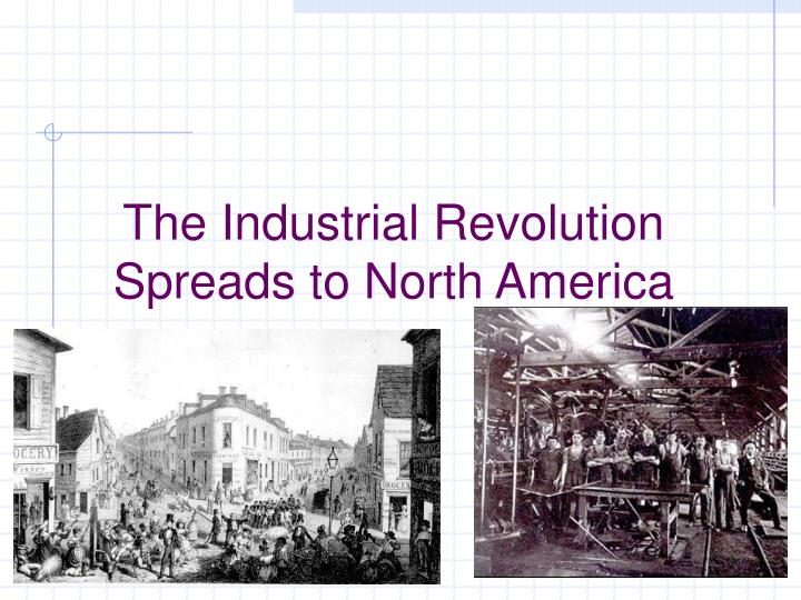 the industrial revolution spreads to north america n.