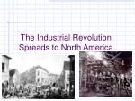 the industrial revolution spreads to north america