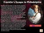 franklin s escape to philadelphia