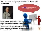 the man on the previous slide is benjamin franklin