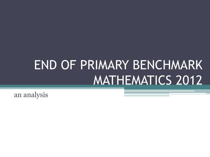end of primary benchmark mathematics 2012 n.