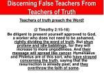 discerning false teachers from teachers of truth6