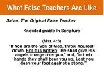 what false teachers are like