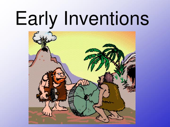 early inventions n.