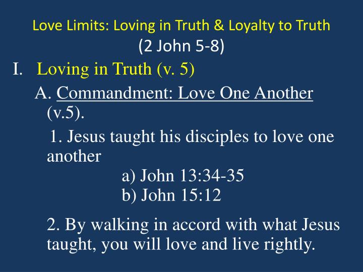 Love limits loving in truth loyalty to truth 2 john 5 8