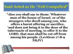 saul acted as he felt compelled2