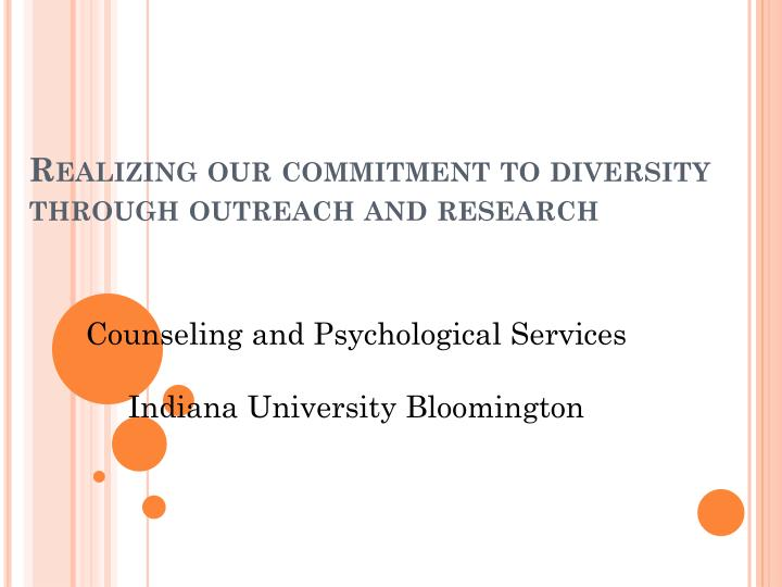 realizing our commitment to diversity through outreach and research n.