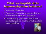 what can hospitals do to improve physician decisions