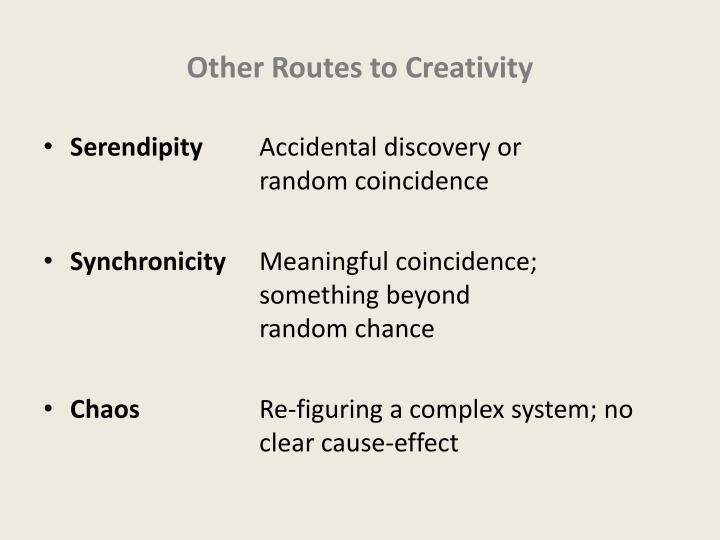 Other Routes to Creativity