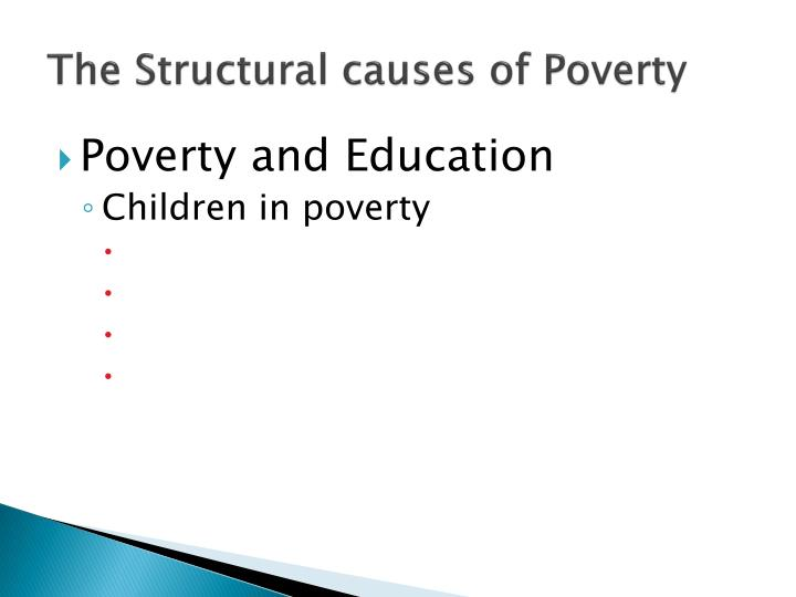 The Structural causes of Poverty