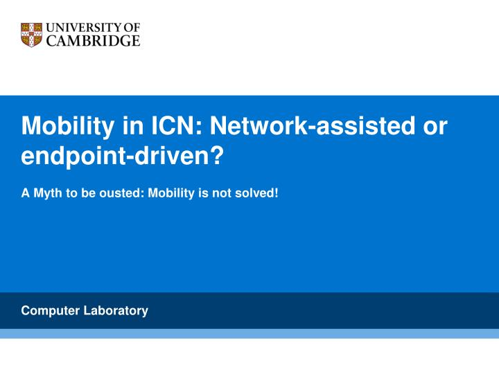 mobility in icn network assisted or endpoint driven n.