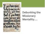 debunking the missionary mentality