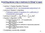 inverting dense n by n matrices in o log 2 n span
