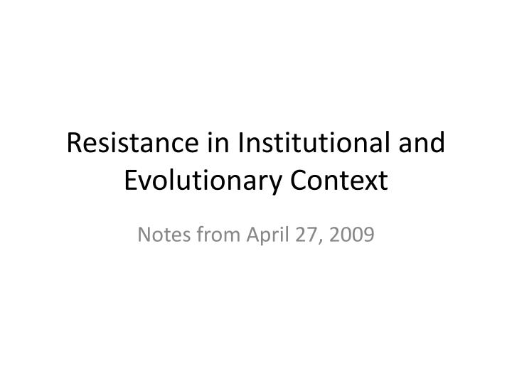 resistance in institutional and evolutionary context n.