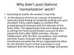 why didn t post stalinist normalization work