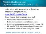 aamc adea dental loan organizer and calculator dloc