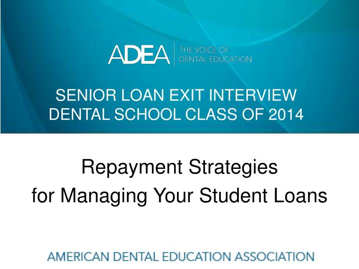 senior loan exit interview dental school class of 2014 n.