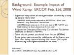 background example impact of wind ramp ercot feb 256 2008