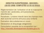 directive europ ennne biocides 16 02 1998 compl t e le 20 12 2010