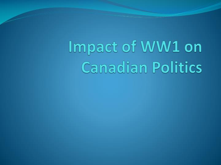 impact of ww1 on canadian politics n.
