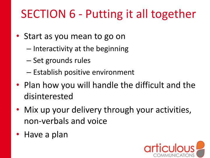 SECTION 6 - Putting it all
