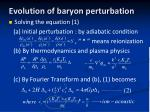 evolution of baryon perturbation1