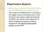deprivation system