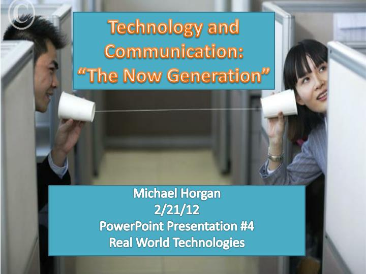technology and communication the now generation n.