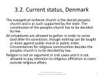 3 2 current status denmark
