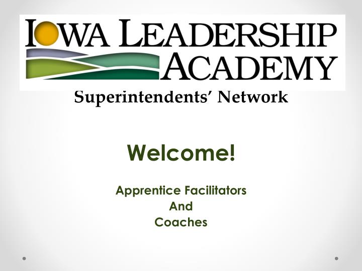 superintendents network welcome apprentice facilitators and coaches n.