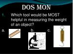 dos mon which tool would be most helpful in measuring the weight of an object a b c